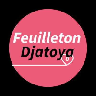 Feuilleton Djatoya